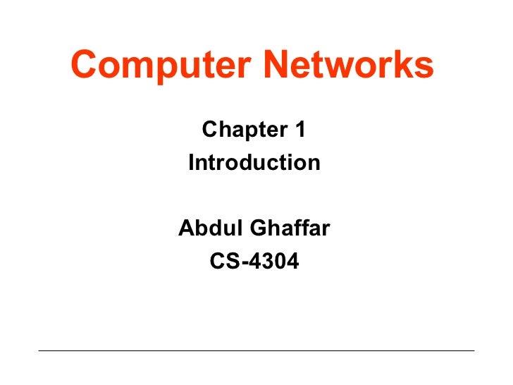 Computer Networks Chapter 1 Introduction Abdul Ghaffar CS-4304