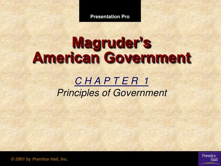 Presentation Pro                    Magruder's            American Government                            CHAPTER 1        ...
