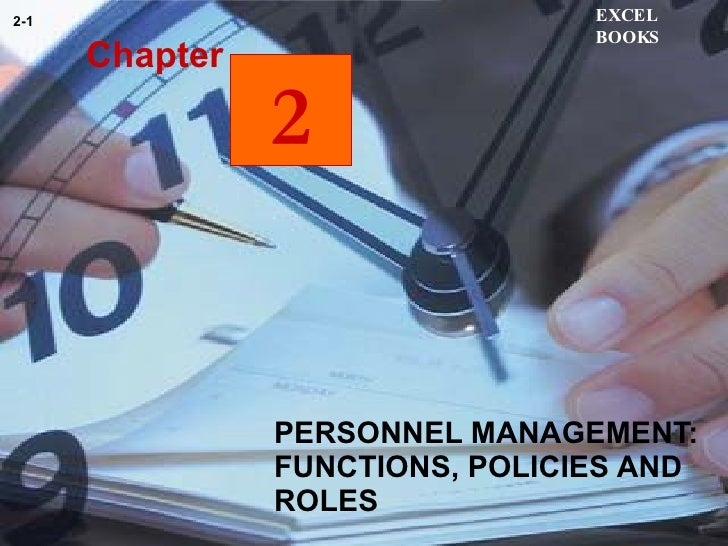 PERSONNEL MANAGEMENT: FUNCTIONS, POLICIES AND ROLES Chapter EXCEL BOOKS 2-1 2