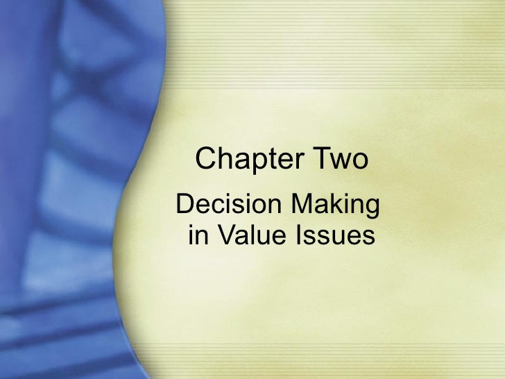 Chapter Two Decision Making  in Value Issues