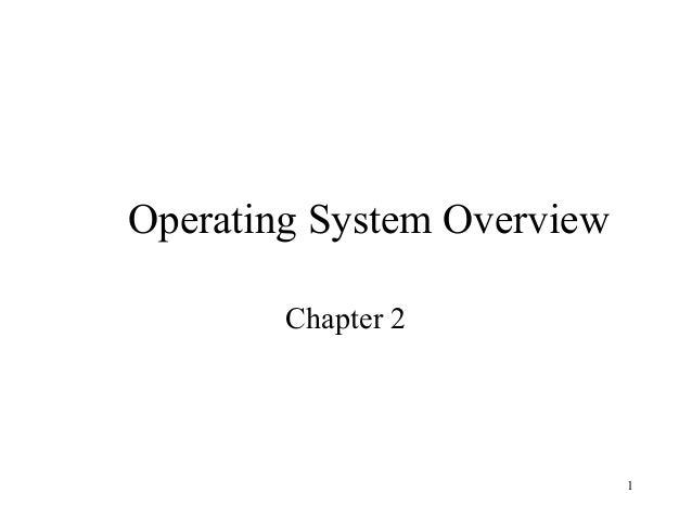 1 Operating System Overview Chapter 2