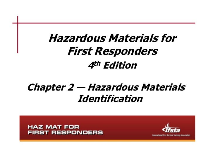 Hazardous Materials for       First Responders           4th EditionChapter 2 — Hazardous Materials          Identification