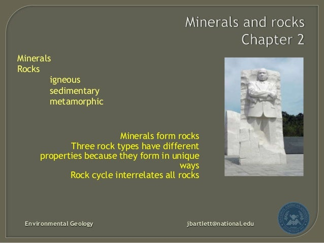 Minerals Rocks igneous sedimentary metamorphic  Minerals form rocks Three rock types have different properties because the...