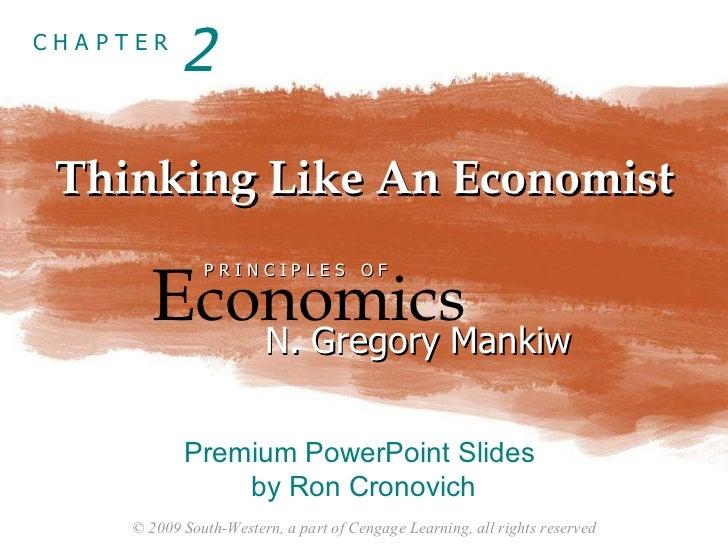 Thinking Like An Economist 2 E conomics P R I N C I P L E S  O F N. Gregory Mankiw Premium PowerPoint Slides  by Ron Crono...
