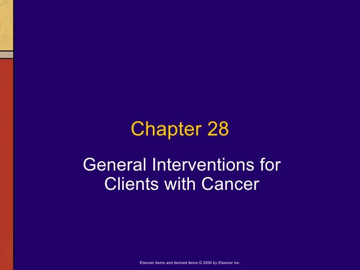 Chapter 28 General Interventions for Clients with Cancer