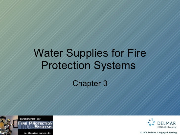 Water Supplies for Fire Protection Systems  Chapter 3