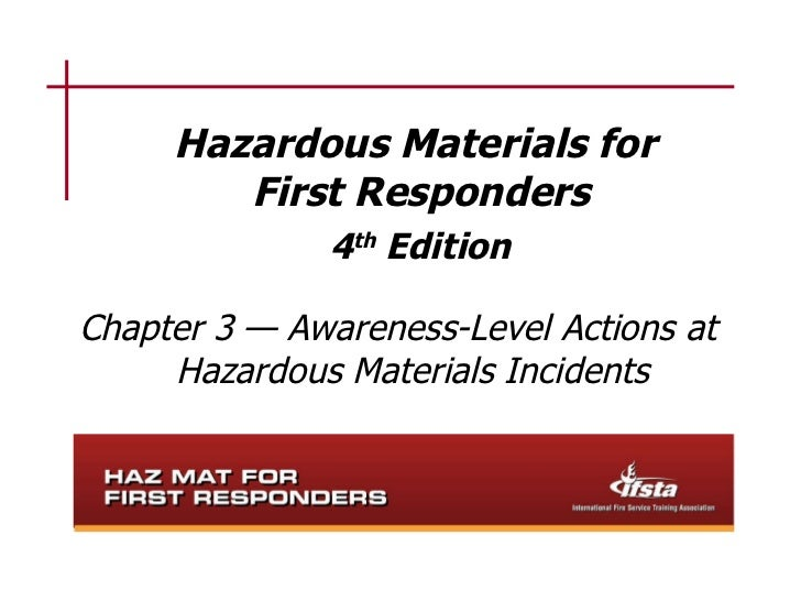 Hazardous Materials for  First Responders 4 th  Edition Chapter 3 — Awareness-Level Actions at Hazardous Materials Incidents