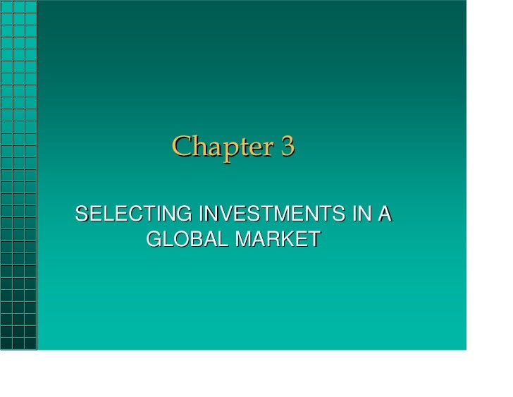 Chapter 3SELECTING INVESTMENTS IN A     GLOBAL MARKET