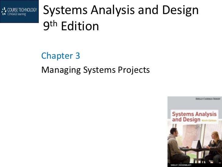 Systems Analysis and Design9th EditionChapter 3Managing Systems Projects