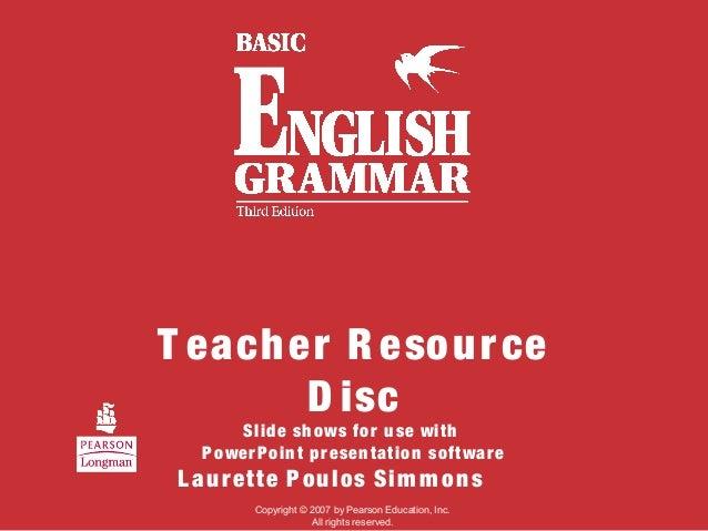 T eacher R esource D isc Slide shows for use with PowerPoint presentation software L aurette Poulos Sim m ons Copyright © ...