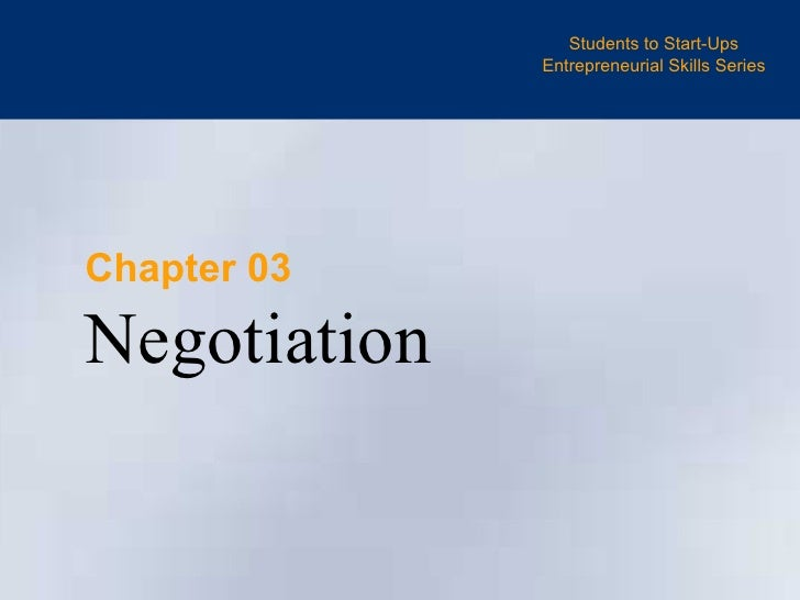 Students to Start-Ups Entrepreneurial Skills Series Chapter 03 Negotiation