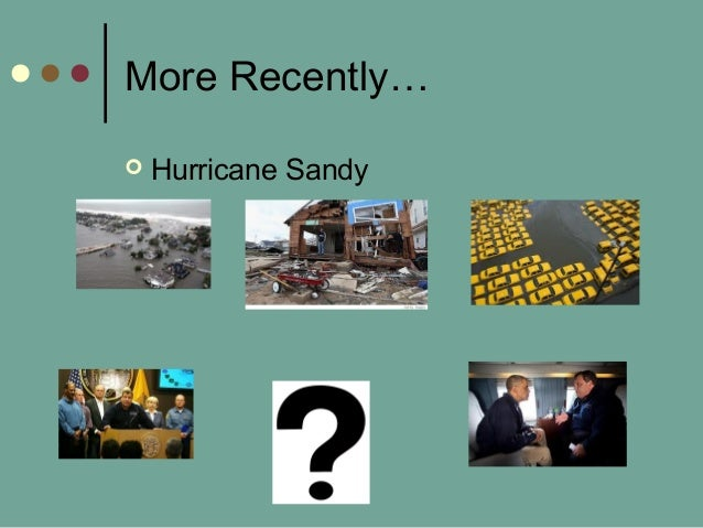 More Recently…  Hurricane Sandy