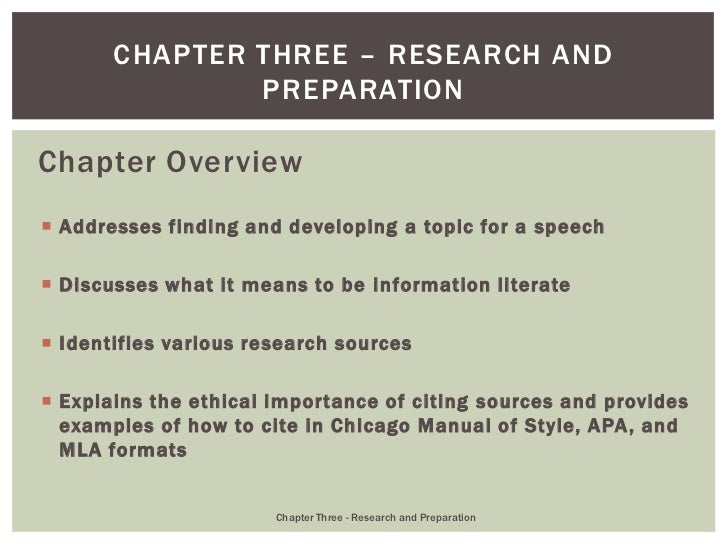 CHAPTER THREE – RESEARCH AND               PREPARATIONChapter Overview Addresses finding and developing a topic for a spe...
