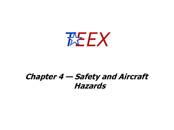 TEEX<br />Chapter 4 — Safety and Aircraft Hazards<br />