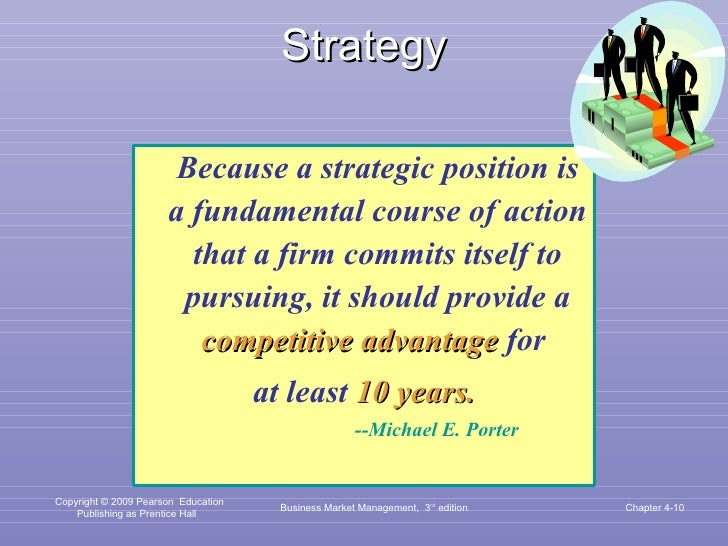 Strategy <ul><li>Because a strategic position is a fundamental course of action that a firm commits itself to pursuing, it...