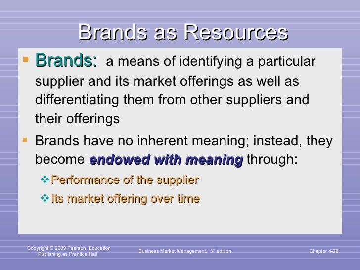 Brands as Resources <ul><li>Brands:   a means of identifying a particular supplier and its market offerings as well as dif...