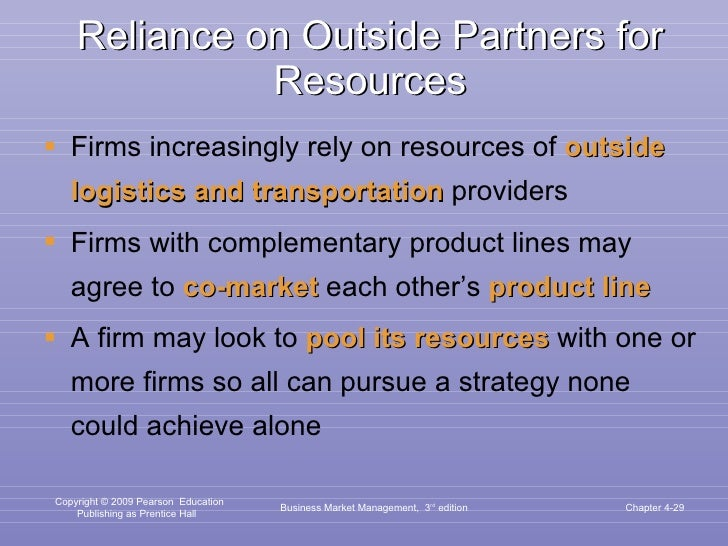 Reliance on Outside Partners for Resources <ul><li>Firms increasingly rely on resources of  outside   logistics   and   tr...