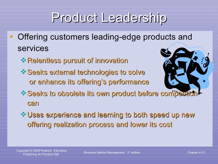 Product Leadership <ul><li>Offering customers leading-edge products and services </li></ul><ul><ul><li>Relentless pursuit ...