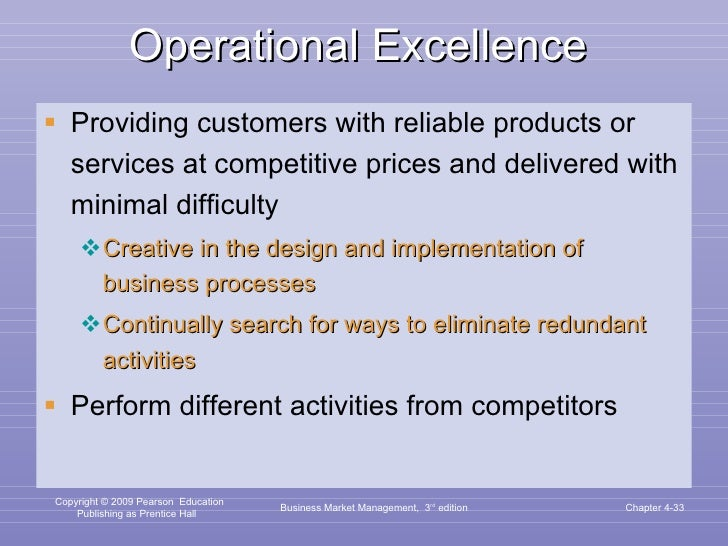 Operational Excellence <ul><li>Providing customers with reliable products or services at competitive prices and delivered ...