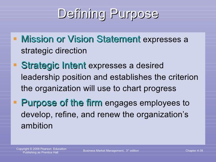 Defining Purpose <ul><li>Mission or Vision Statement   expresses a strategic direction </li></ul><ul><li>Strategic Intent ...
