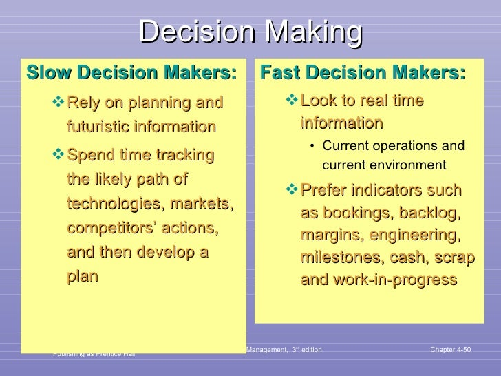 Decision Making <ul><li>Slow Decision Makers: </li></ul><ul><ul><li>Rely on planning and futuristic information </li></ul>...