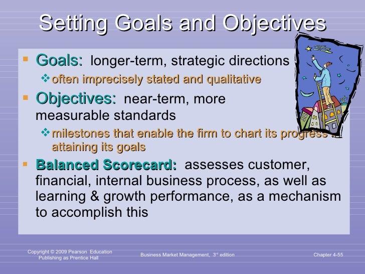 Setting Goals and Objectives <ul><li>Goals:   longer-term, strategic directions </li></ul><ul><ul><li>often imprecisely st...