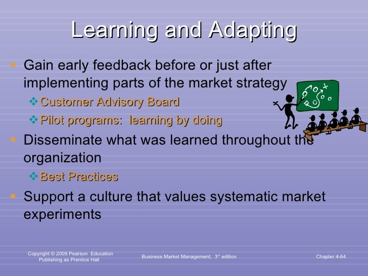 Learning and Adapting <ul><li>Gain early feedback before or just after implementing parts of the market strategy </li></ul...