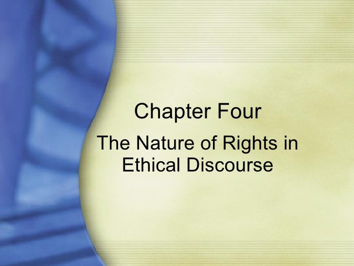 Chapter Four The Nature of Rights in Ethical Discourse