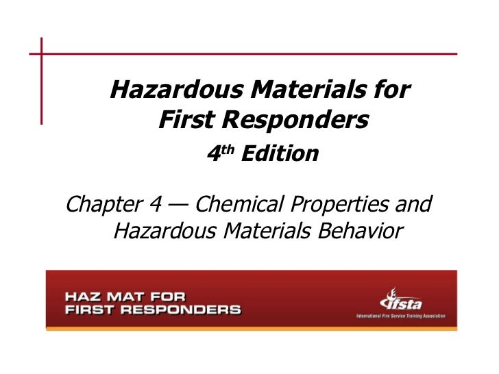 Hazardous Materials for  First Responders 4 th  Edition Chapter 4 — Chemical Properties and Hazardous Materials Behavior