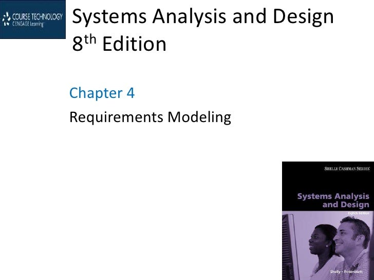 Systems Analysis and Design8th EditionChapter 4Requirements Modeling