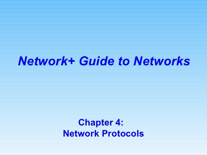 Chapter 4:  Network Protocols Network+ Guide to Networks