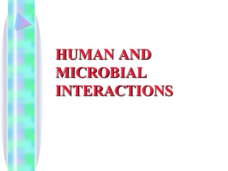 HUMAN AND MICROBIAL INTERACTIONS
