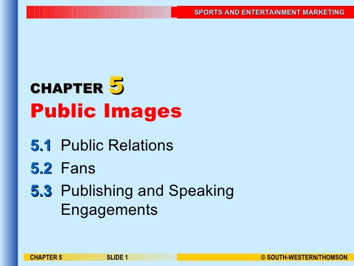 CHAPTER   5 Public Images 5.1 Public Relations 5.2 Fans 5.3 Publishing and Speaking Engagements CHAPTER 5 SLIDE