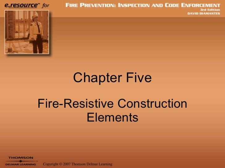 Chapter Five Fire-Resistive Construction Elements
