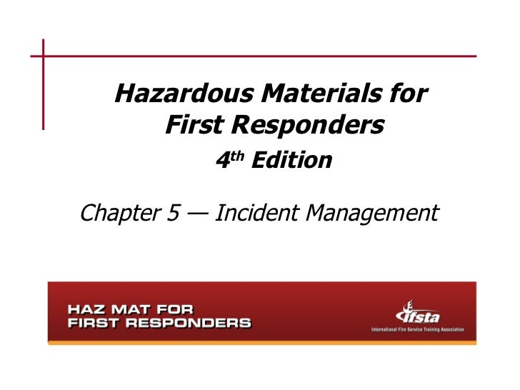 Hazardous Materials for     First Responders           4th EditionChapter 5 — Incident Management