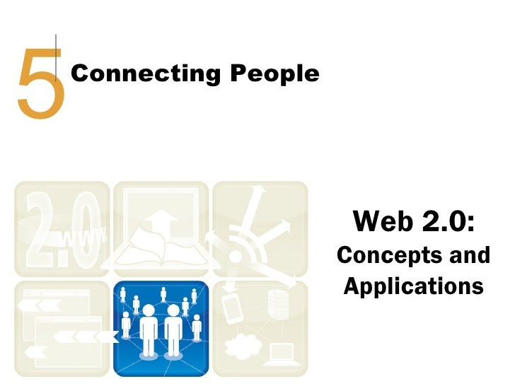 5   Connecting People                         Web 2.0:                        Concepts and                        Applicat...