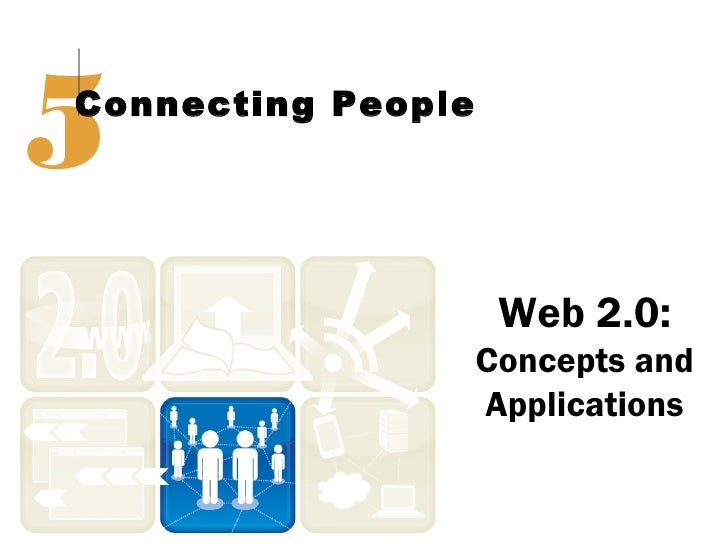 5Connecting People                     Web 2.0:                    Concepts and                    Applications