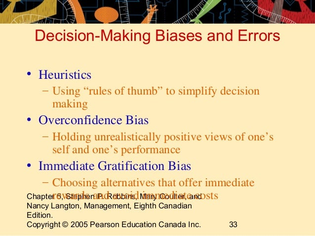 common biases and errors in decision making process Biases in managerial decision making 1 susceptible to many common judgment and decision errors2 biases affect decisions stand and process.