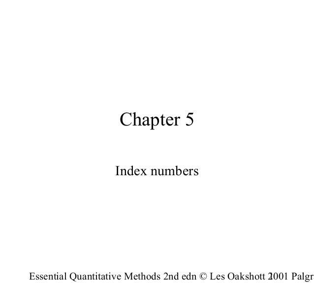Chapter 5 Index numbers  Essential Quantitative Methods 2nd edn © Les Oakshott 2001 Palgra 1