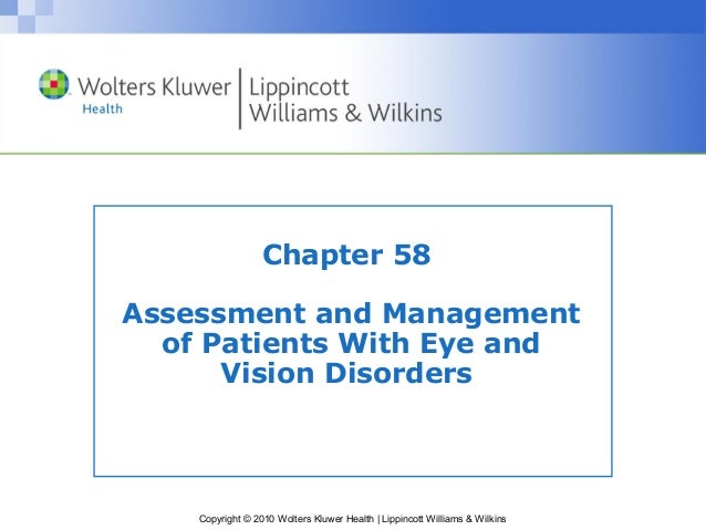 Chapter 58Assessment and Management  of Patients With Eye and      Vision Disorders    Copyright © 2010 Wolters Kluwer Hea...
