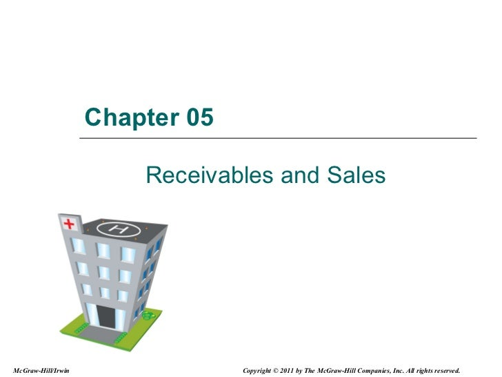 Chapter 05 Receivables and Sales McGraw-Hill/Irwin Copyright © 2011 by The McGraw-Hill Companies, Inc. All rights reserved.