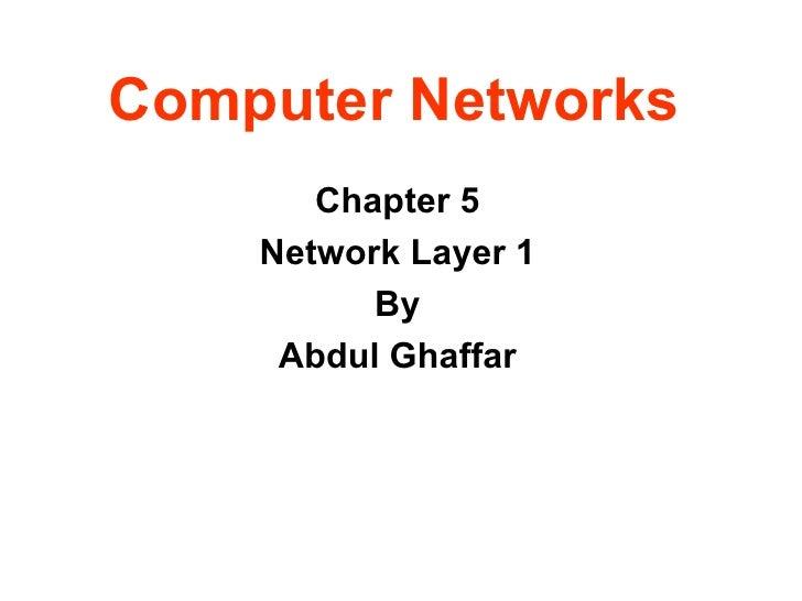 Computer Networks Chapter 5 Network Layer 1 By Abdul Ghaffar