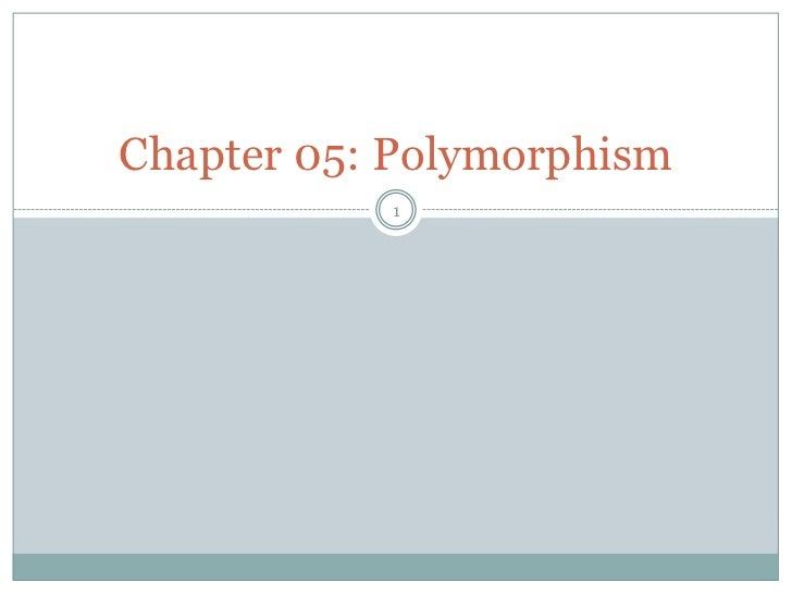 1<br />Chapter 05: Polymorphism<br />
