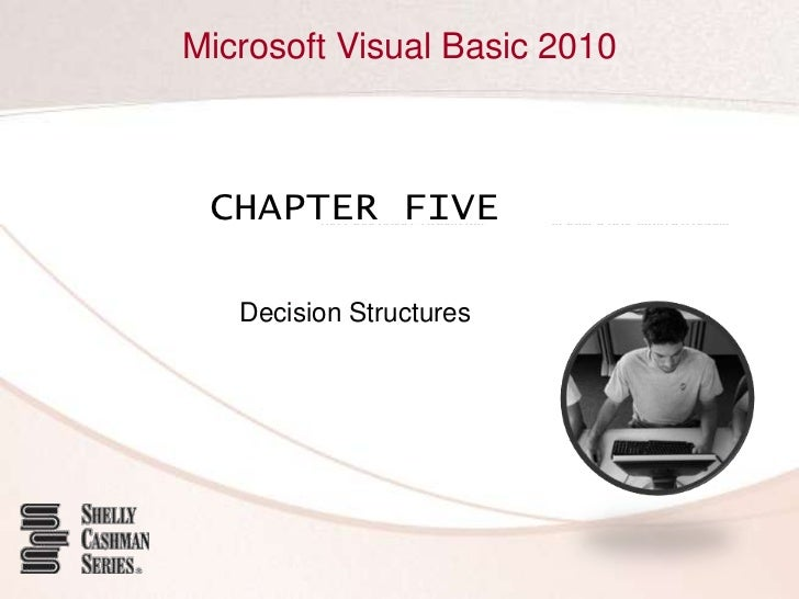 CHAPTER FIVE<br />Decision Structures<br />