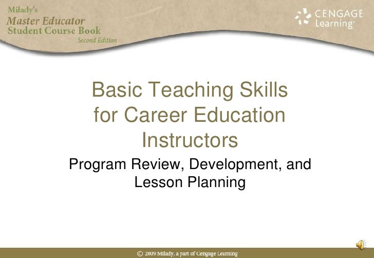 Basic Teaching Skills for Career Education Instructors<br />Program Review, Development, and Lesson Planning<br />
