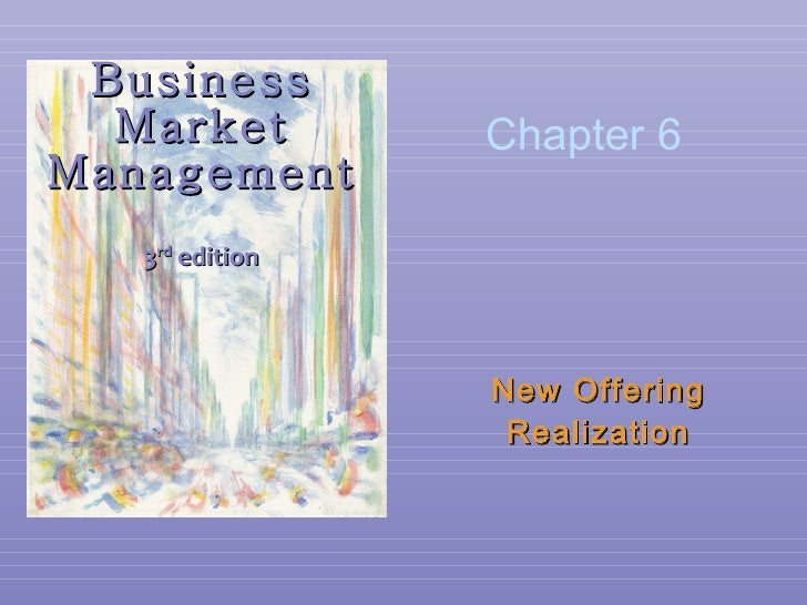 Business Market Management 3 rd  edition New Offering Realization Chapter 6