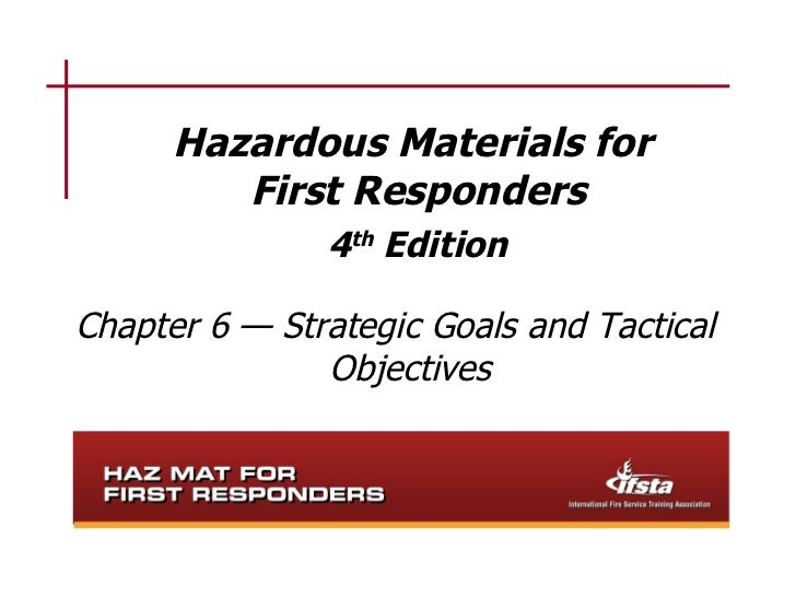 Hazardous Materials for         First Responders               4th EditionChapter 6 — Strategic Goals and Tactical        ...