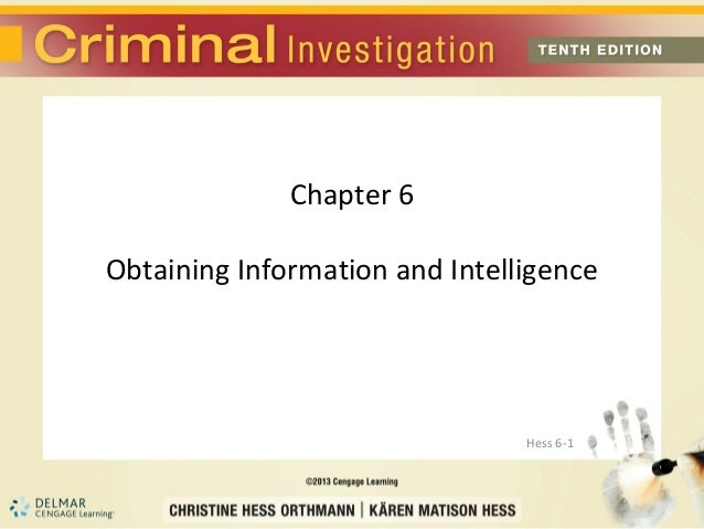 Chapter 6Obtaining Information and Intelligence                                Hess 6-1