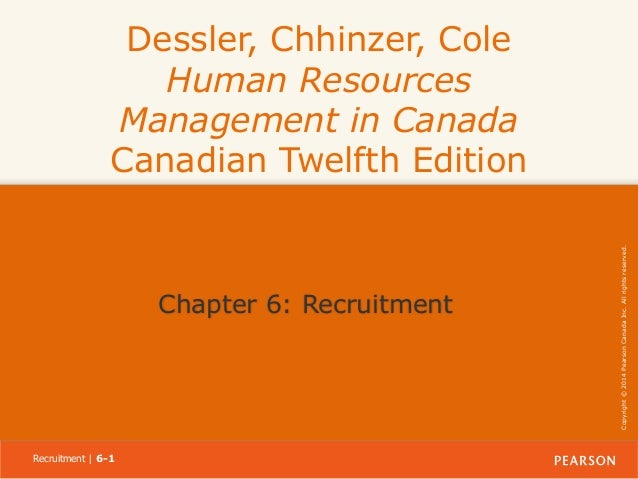 Chapter 6: Recruitment  Recruitment | 6-1  Copyright © 2014 Pearson Canada Inc. All rights reserved.  Dessler, Chhinzer, C...