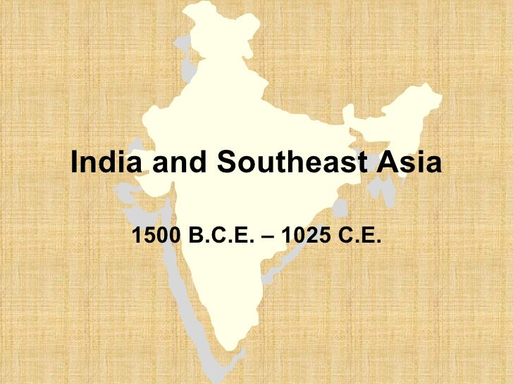 india and southeast asia 1500 b c e 600 Janapadas, (1500–600 bc)  painted grey ware culture, (1200–600 bc)   indian cultural influence spread over many parts of southeast asia which led to  the.